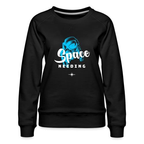 Space needing - Frauen Premium Pullover