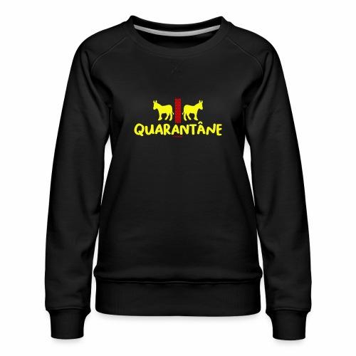 Quarantane - Vrouwen premium sweater