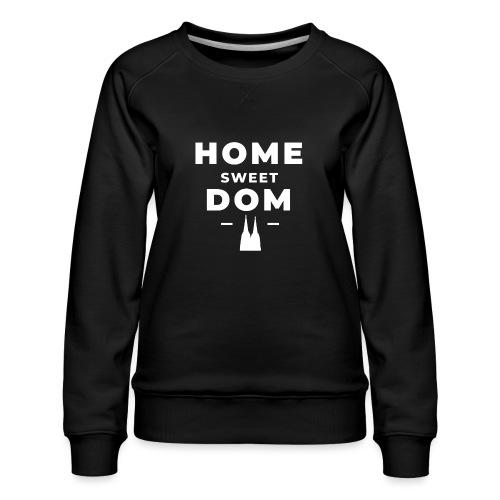 Home Sweet Dom - Frauen Premium Pullover