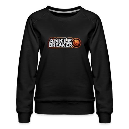 Ankle Breaker for real streetball players - Women's Premium Sweatshirt