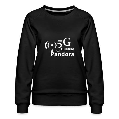 5G Büchse der Pandora - Frauen Premium Pullover