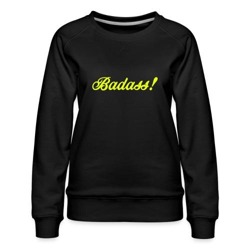 Badass! - Premiumtröja dam