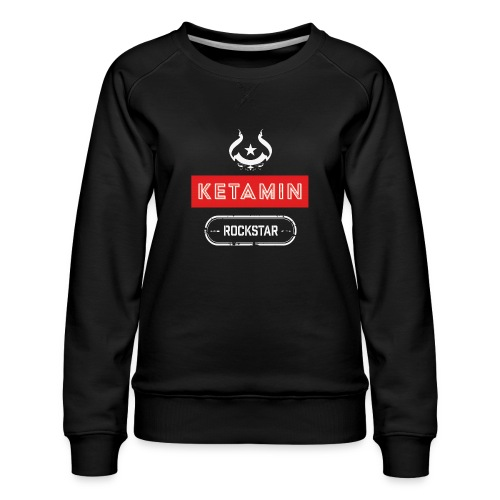 KETAMIN Rock Star - Weiß/Rot - Modern - Women's Premium Sweatshirt