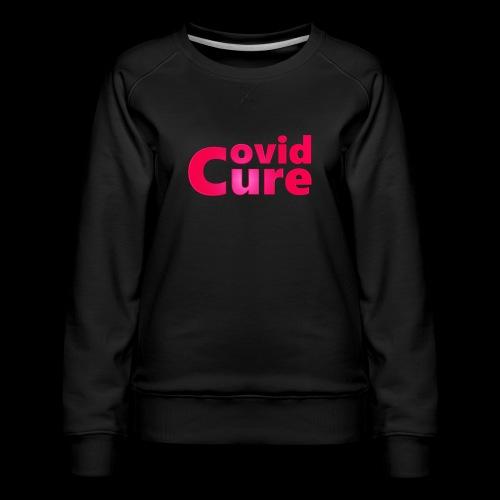 Covid Cure [IMPACT COLLECTION] - Women's Premium Sweatshirt