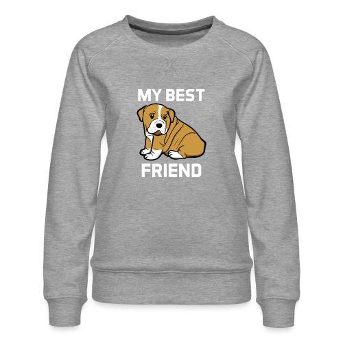 My Best Friend - Hundewelpen Spruch - Frauen Premium Pullover