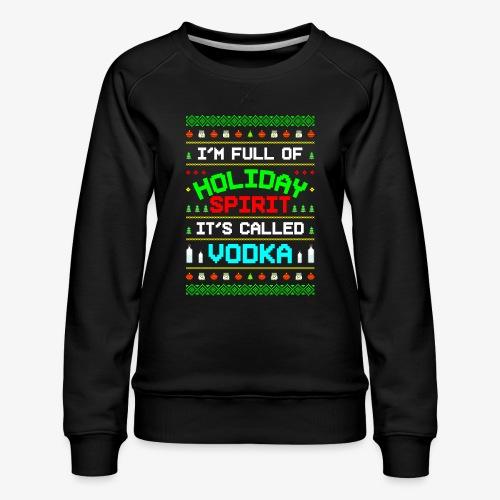 Holiday Spirit Vodka Ugly Christmas - Frauen Premium Pullover
