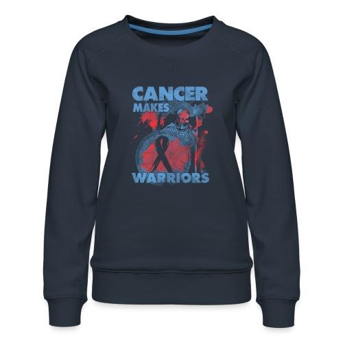 cancer makes warriors - Women's Premium Sweatshirt