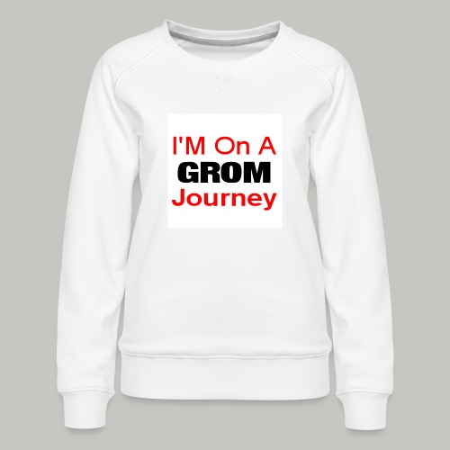 i am on a grom journey - Women's Premium Sweatshirt