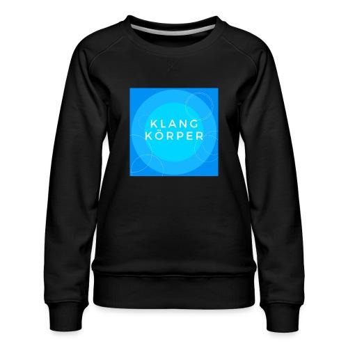 KLANGKÖRPER - Frauen Premium Pullover