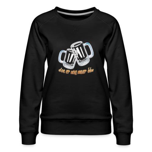Doe er nog maar een Shirt png - Vrouwen premium sweater