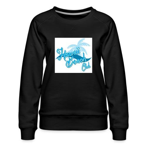 Hawaii Beach Club - Women's Premium Sweatshirt