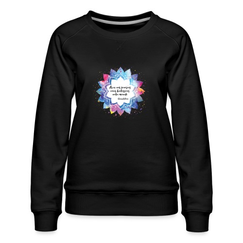 Citation positive de Bouddha - Sweat ras-du-cou Premium Femme