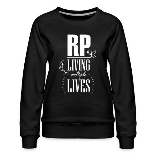 Role play - Living multiple lives - Dame premium sweatshirt