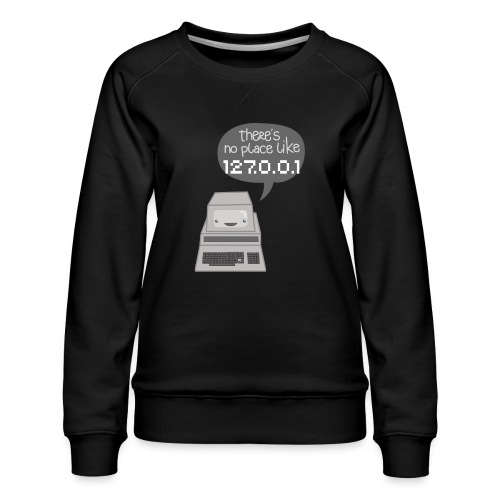There's no Place like 127.0.0.1 - Frauen Premium Pullover
