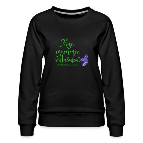 My woolen wool is my needlework - Women's Premium Sweatshirt