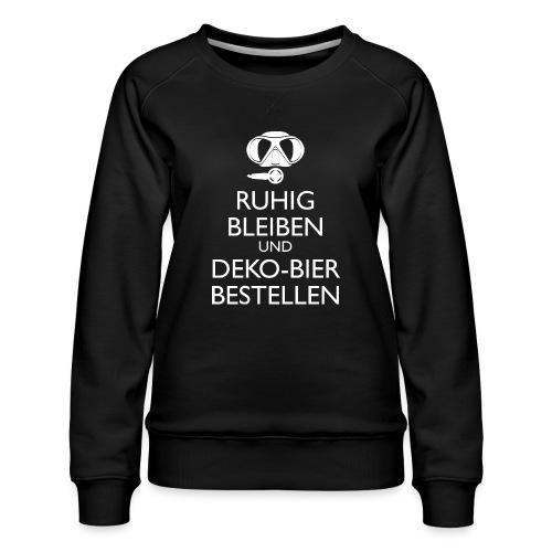 Ruhig bleiben und Deko-Bier bestellen Umhängetasc - Frauen Premium Pullover
