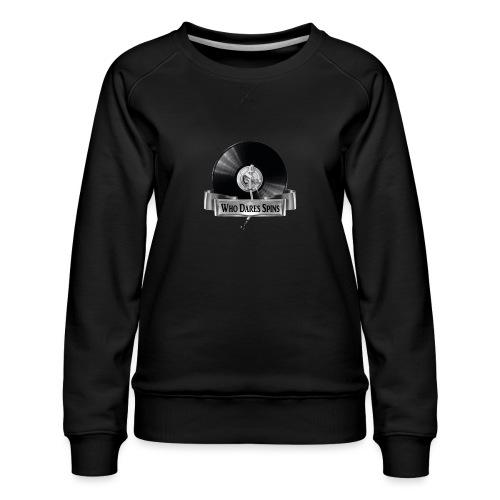 WHO DARES SPINS - Women's Premium Sweatshirt