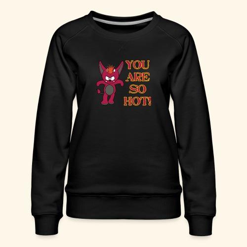 Zwergflammelfe - You are so hot! - Frauen Premium Pullover
