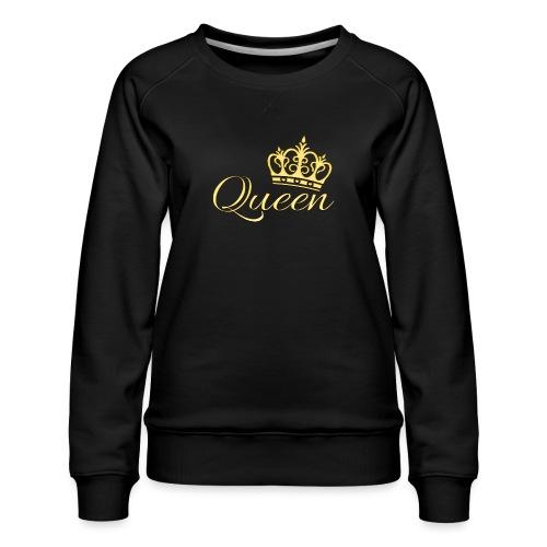 Queen Or -by- T-shirt chic et choc - Sweat ras-du-cou Premium Femme