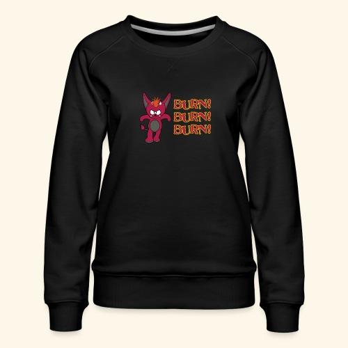Zwergflammelfe - Burn! Burn! Burn! - Frauen Premium Pullover