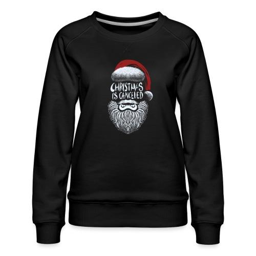 Christmas is canceled (Weihnachten fällt aus) - Frauen Premium Pullover