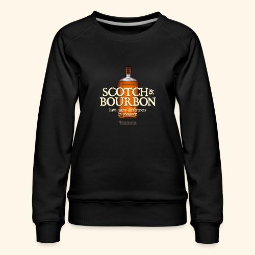 Whisky Spruch Scotch & Bourbon - Frauen Premium Pullover