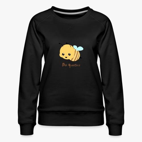 Bee Yourself - Dame premium sweatshirt