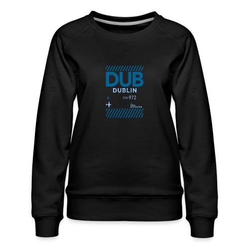 Dublin Ireland Travel - Women's Premium Sweatshirt