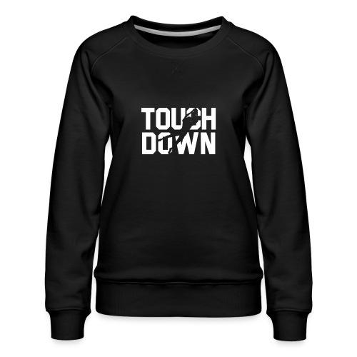 Touchdown - Frauen Premium Pullover