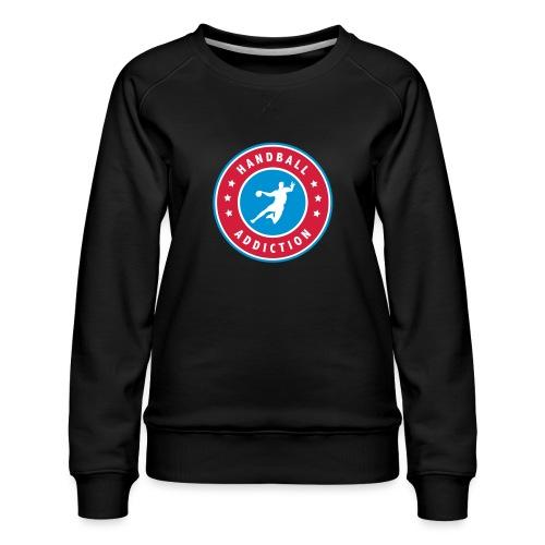 handball addiction - Sweat ras-du-cou Premium Femme