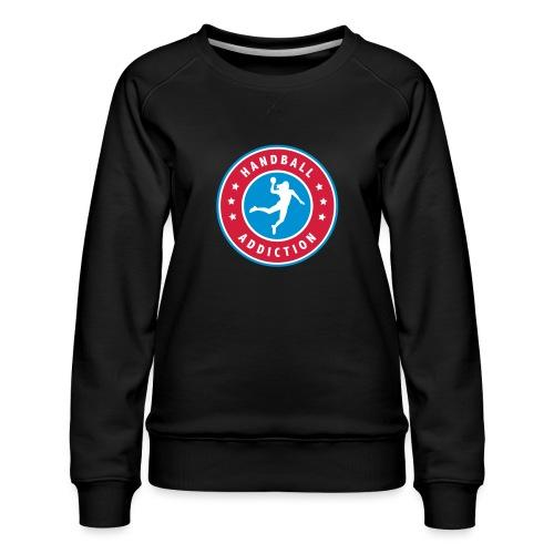 handball addiction femme - Sweat ras-du-cou Premium Femme