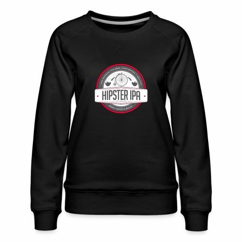 Hipster IPA - Women's Premium Sweatshirt