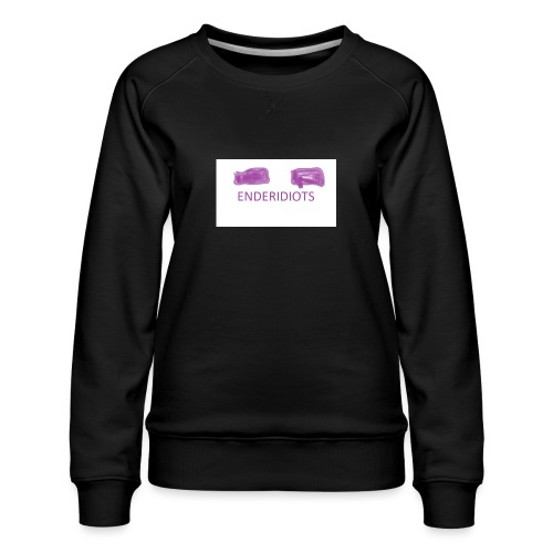 enderproductions enderidiots design - Women's Premium Sweatshirt