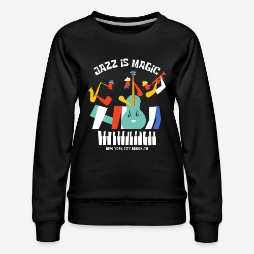 Jazzmusik Magie - Frauen Premium Pullover