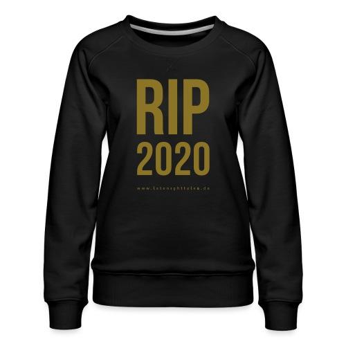 RIP 2020 Minimal -GOLD - Frauen Premium Pullover