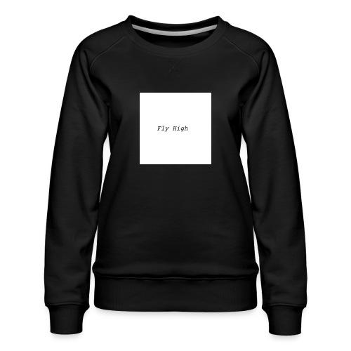 Fly High Design - Women's Premium Sweatshirt