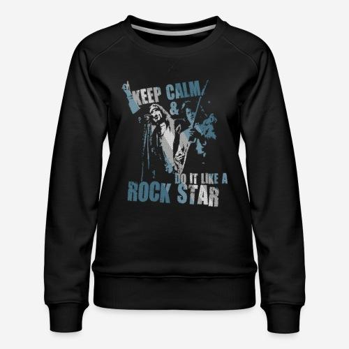 keep calm rock star - Frauen Premium Pullover