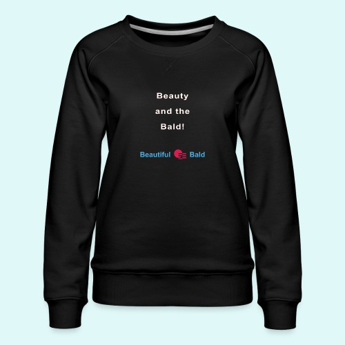 Beauty and the bald-w - Vrouwen premium sweater