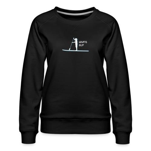 What's SUP - Frauen Premium Pullover
