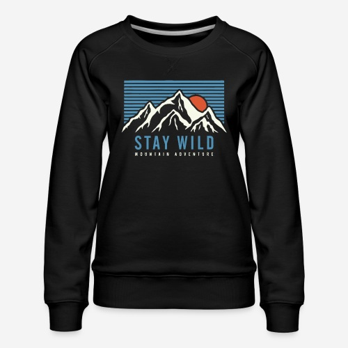 mountain stay wild - Frauen Premium Pullover