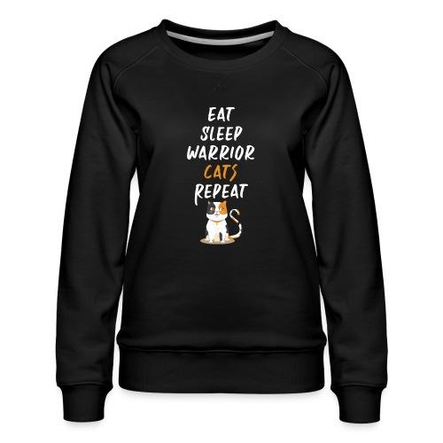 Eat sleep warrior cats repeat - Sweat ras-du-cou Premium Femme