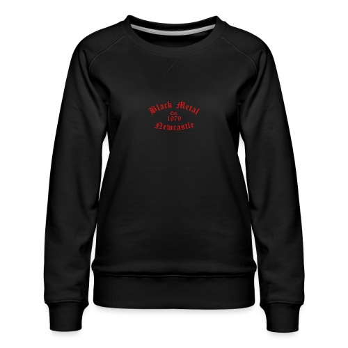 Black Metal / Est.1979 / Newcastle - Women's Premium Sweatshirt