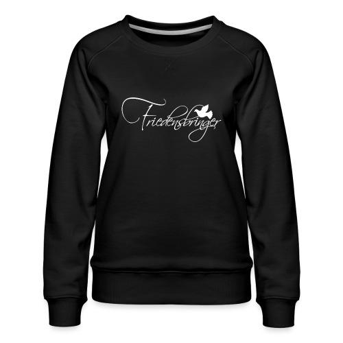 Friedensbringer - Frauen Premium Pullover