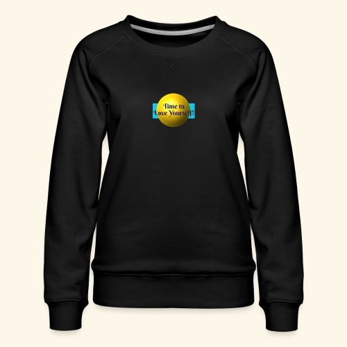 Time to Love Yourself - Frauen Premium Pullover