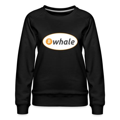 Bitcoin Whale - Women's Premium Sweatshirt