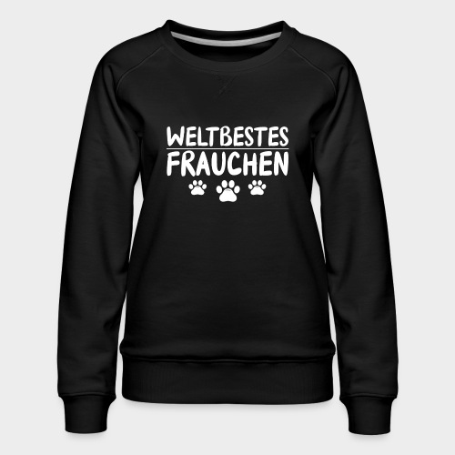 Weltbestes Frauchen Hundeliebe Hund - Frauen Premium Pullover