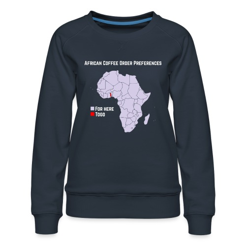 African Coffee Order Preferences - Frauen Premium Pullover