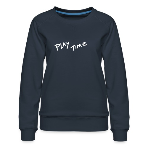 Play Time Tshirt - Women's Premium Sweatshirt