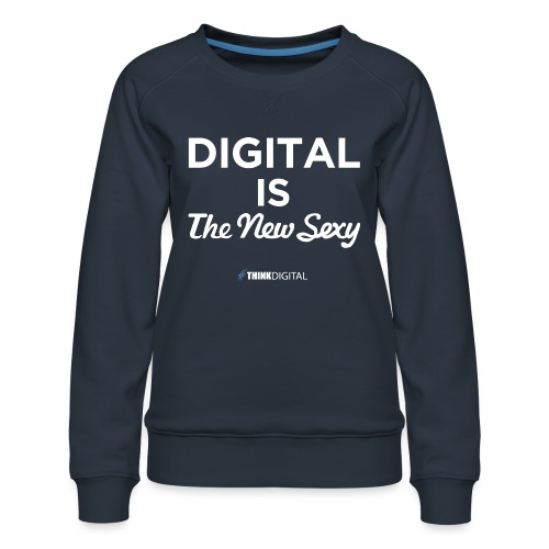 Digital is the New Sexy - Felpa premium da donna