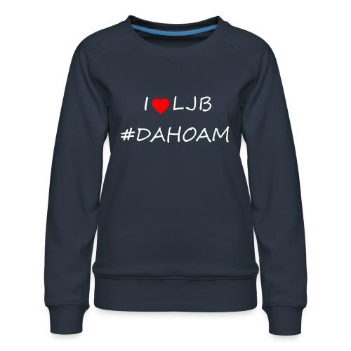 I ❤️ LJB #DAHOAM - Frauen Premium Pullover